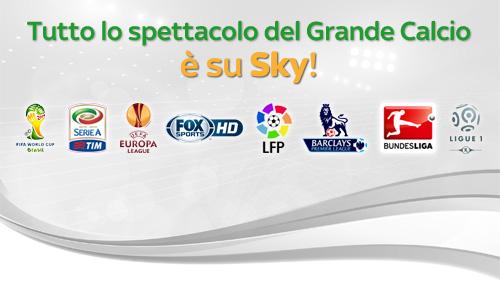 Tutto lo spettacolo del Grande Calcio è su Sky!